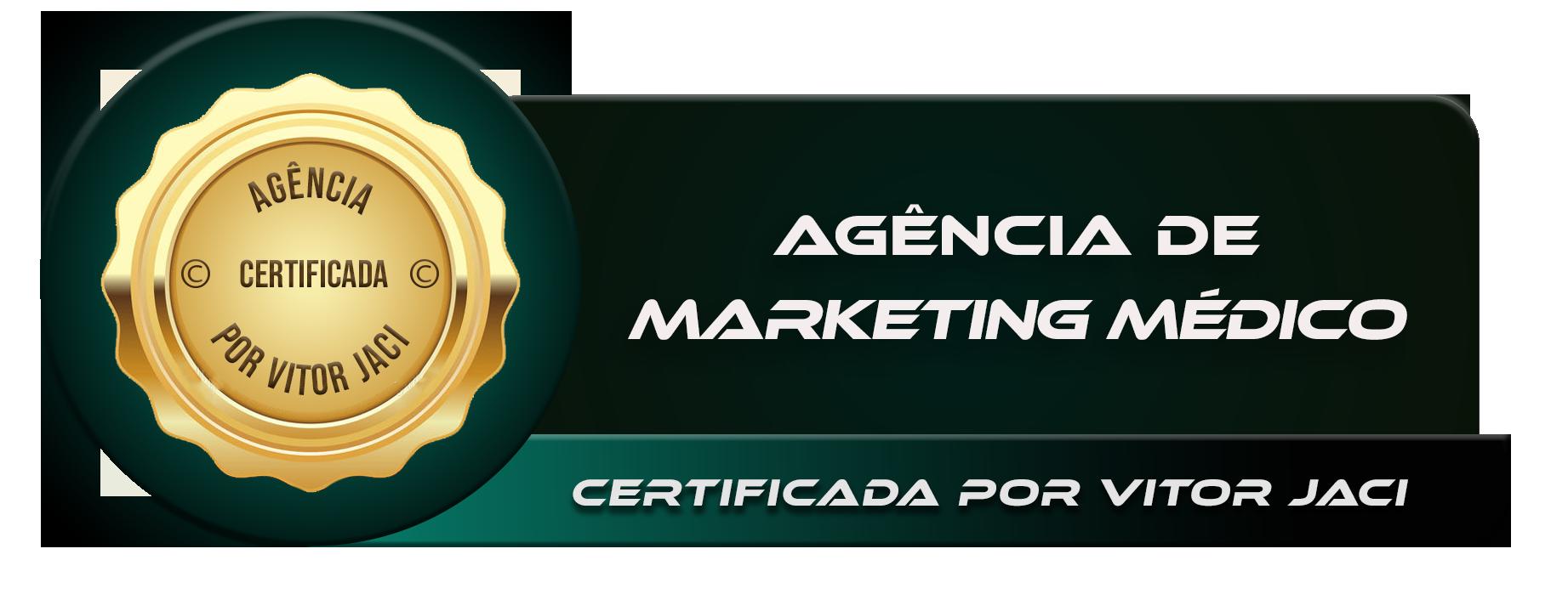 Selo - Agência de Marketing Médico Certificada - Vitor Jaci